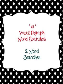oi Vowel Digraph Word Searches!