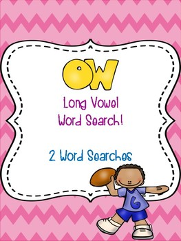 ow Long Vowel Word Searches!