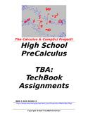 preCalculus or Algebra 2 TBA: TechBook Assignments - Entir