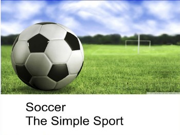 """soccer """"the simple sport"""""""