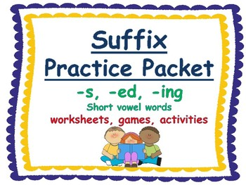 suffix -s, suffix, -ed, suffix -ing word practice packet