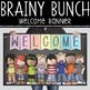 the BRAINY BUNCH - Classroom Decor:  BANNER, Welcome {Melonheadz}