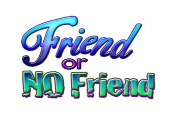 """the """"Friend or No Friend"""" Game Show"""