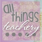 All Things Teachery