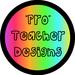 """Pro"" Teacher Designs"