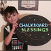 CHALKBOARD BLESSINGS