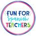 Fun for Spanish Teachers