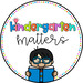 Kindergarten Matters
