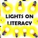 LIGHTS ON LITERACY