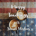 Merry Teachings of Social Studies