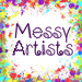 Messy Artists