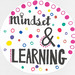 Mindset and Learning