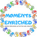 Moments Enriched