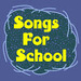 Songs For School
