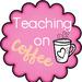 Teaching on Coffee