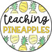 teaching pineapples