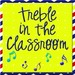 Treble in the Classroom